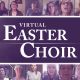 Virtueller Oster-Chor